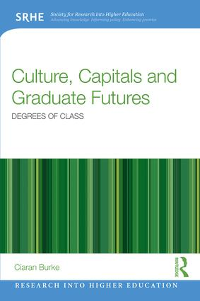 Culture, Capitals and Graduate Futures: Degrees of class book cover