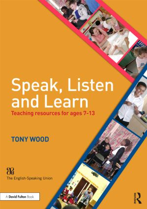 Speak, Listen and Learn: Teaching resources for ages 7-13 book cover
