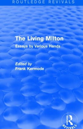 The Living Milton (Routledge Revivals): Essays by Various Hands, 1st Edition (Paperback) book cover