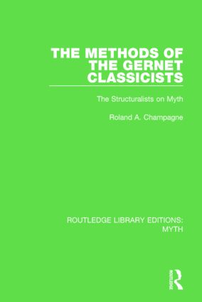 The Methods of the Gernet Classicists (RLE Myth): The Structuralists on Myth book cover