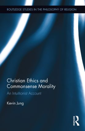 Christian Ethics and Commonsense Morality: An Intuitionist Account book cover