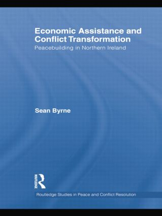 Economic Assistance and Conflict Transformation: Peacebuilding in Northern Ireland book cover
