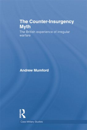 The Counter-Insurgency Myth: The British Experience of Irregular Warfare, 1st Edition (Paperback) book cover