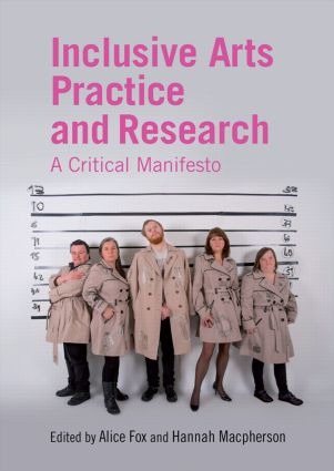 Inclusive Arts Practice and Research: A Critical Manifesto, 1st Edition (Paperback) book cover