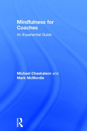 Mindfulness for Coaches: An experiential guide, 1st Edition (Hardback) book cover
