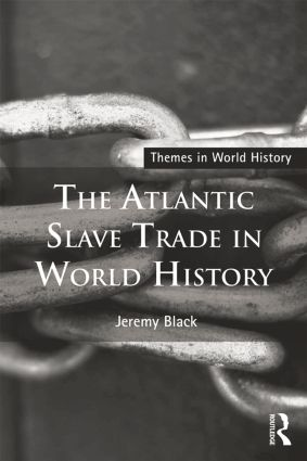 The Atlantic Slave Trade in World History