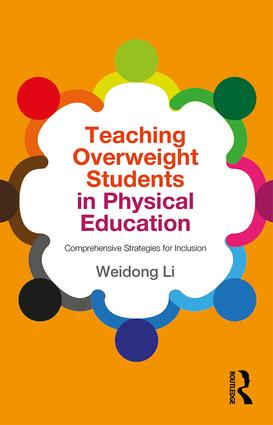 Teaching Overweight Students in Physical Education: Comprehensive Strategies for Inclusion, 1st Edition (Paperback) book cover