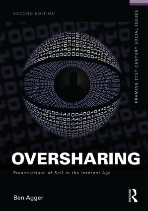 Oversharing: Presentations of Self in the Internet Age book cover