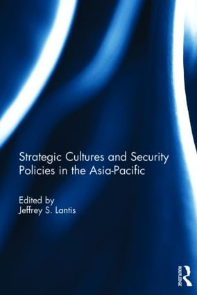 Strategic Cultures and Security Policies in the Asia-Pacific: 1st Edition (Hardback) book cover