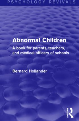 Abnormal Children: A Book for Parents, Teachers, and Medical Officers of Schools, 1st Edition (Paperback) book cover