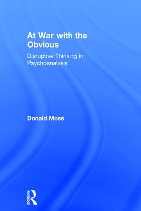 At War with the Obvious: Disruptive Thinking in Psychoanalysis book cover
