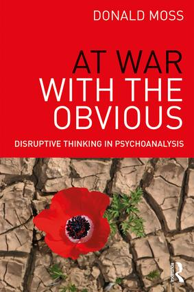 At War with the Obvious: Disruptive Thinking in Psychoanalysis, 1st Edition (Paperback) book cover