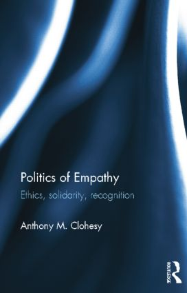 Politics of Empathy: Ethics, Solidarity, Recognition, 1st Edition (Paperback) book cover