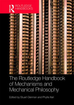 The Routledge Handbook of Mechanisms and Mechanical Philosophy: 1st Edition (Hardback) book cover