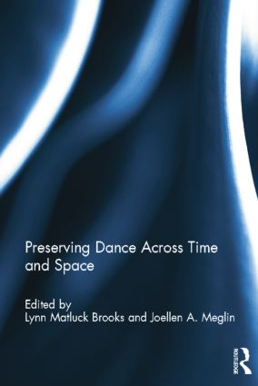 Preserving Dance Across Time and Space: 1st Edition (e-Book) book cover