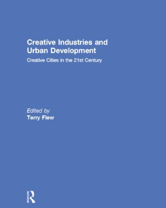Creative Industries and Urban Development: Creative Cities in the 21st Century, 1st Edition (Paperback) book cover