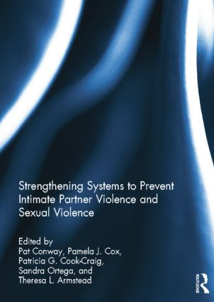 Strengthening Systems to Prevent Intimate Partner Violence and Sexual Violence: 1st Edition (Paperback) book cover