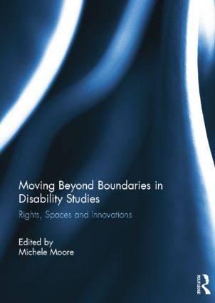 Moving Beyond Boundaries in Disability Studies: Rights, Spaces and Innovations, 1st Edition (Paperback) book cover