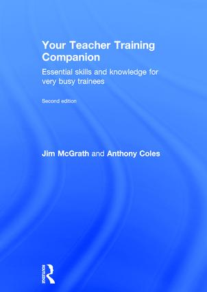 Your Teacher Training Companion: Essential skills and knowledge for very busy trainees, 2nd Edition (Hardback) book cover