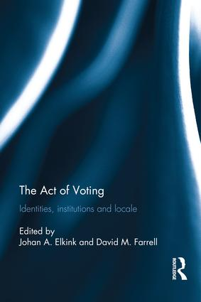 The Act of Voting: Identities, Institutions and Locale (Hardback) book cover
