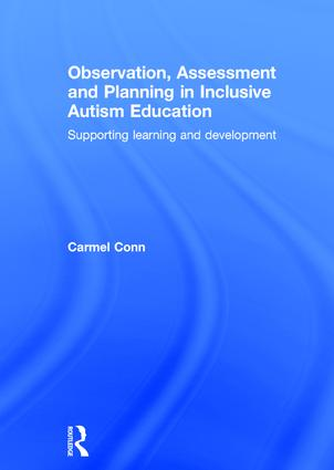 Observation, Assessment and Planning in Inclusive Autism Education: Supporting learning and development, 1st Edition (Hardback) book cover