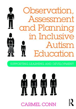 Observation, Assessment and Planning in Inclusive Autism Education: Supporting learning and development, 1st Edition (Paperback) book cover