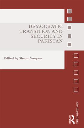 Democratic Transition and Security in Pakistan (Hardback) book cover