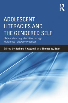 Adolescent Literacies and the Gendered Self: (Re)constructing Identities through Multimodal Literacy Practices, 1st Edition (Paperback) book cover