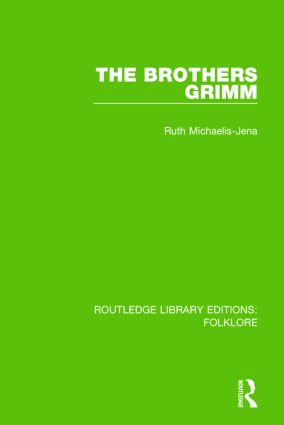 The Brothers Grimm (RLE Folklore) book cover