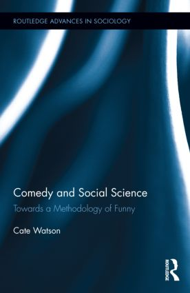 Comedy and Social Science: Towards a Methodology of Funny, 1st Edition (Hardback) book cover