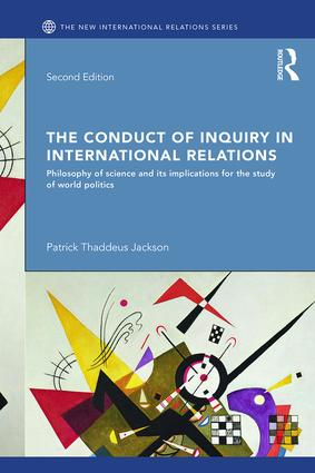 The Conduct of Inquiry in International Relations: Philosophy of Science and Its Implications for the Study of World Politics, 2nd Edition (Paperback) book cover