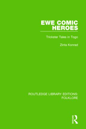 Ewe Comic Heroes (RLE Folklore): Trickster Tales in Togo book cover