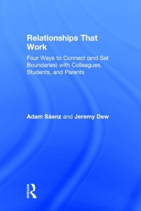 Relationships That Work: Four Ways to Connect (and Set Boundaries) with Colleagues, Students, and Parents, 1st Edition (Hardback) book cover
