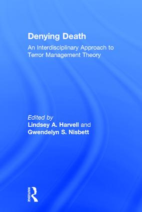 Denying Death: An Interdisciplinary Approach to Terror Management Theory book cover