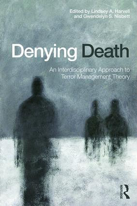 Denying Death: An Interdisciplinary Approach to Terror Management Theory, 1st Edition (Paperback) book cover