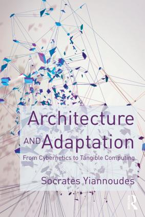Architecture and Adaptation: From Cybernetics to Tangible Computing, 1st Edition (Paperback) book cover