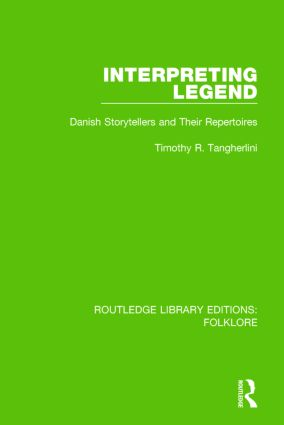 Interpreting Legend (RLE Folklore): Danish Storytellers and their Repertoires book cover