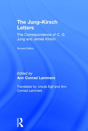 The Jung-Kirsch Letters: The Correspondence of C.G. Jung and James Kirsch, 2nd Edition (Hardback) book cover