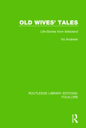 Old Wives' Tales (RLE Folklore): Life-stories from Ibibioland book cover