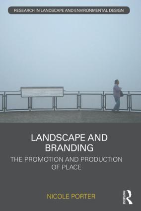 Landscape and Branding: The promotion and production of place book cover