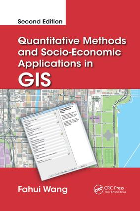 Quantitative Methods and Socio-Economic Applications in GIS: 2nd Edition (Paperback) book cover