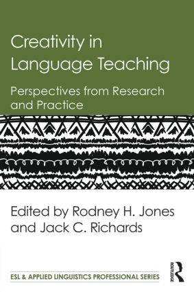 Creativity in Language Teaching: Perspectives from Research and Practice, 1st Edition (Paperback) book cover