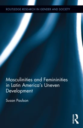 Masculinities and Femininities in Latin America's Uneven Development (Hardback) book cover