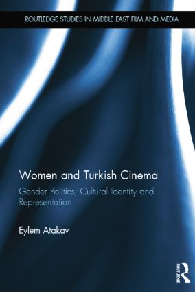 Women and Turkish Cinema: Gender Politics, Cultural Identity and Representation book cover