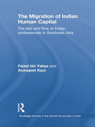 The Migration of Indian Human Capital: The Ebb and Flow of Indian Professionals in Southeast Asia book cover