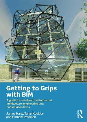 Getting to Grips with BIM: A Guide for Small and Medium-Sized Architecture, Engineering and Construction Firms book cover
