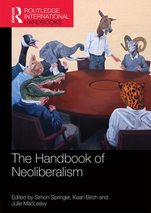 The Handbook of Neoliberalism (Hardback) book cover