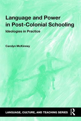 Language and Power in Post-Colonial Schooling: Ideologies in Practice book cover
