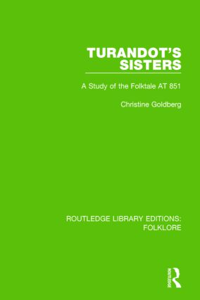 Turandot's Sisters (RLE Folklore): A Study of the Folktale AT 851 book cover