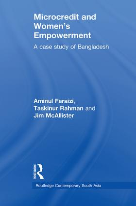 Microcredit and Women's Empowerment: A Case Study of Bangladesh, 1st Edition (Paperback) book cover